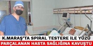 Kahramanmaraş'ta spiral testere ile yüzü parçalanan hasta sağlığına kavuştu