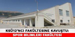 KSÜ12'nci fakültesine kavuştu: Spor Bilimleri Fakültesi
