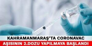 Kahramanmaraş'ta CoronaVac aşısının 2.dozu yapılmaya başlandı