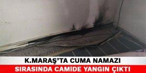 Kahramanmaraş'ta Cuma namazı sırasında camide yangın çıktı