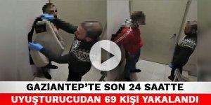 Gaziantep'te son 24 saatte uyuşturucudan 69 kişi yakalandı