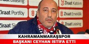 Kahramanmaraşspor Başkanı Ceyhan istifa etti