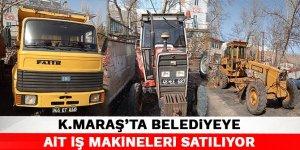 Kahramanamaraş'ta belediyeye ait iş makineleri satılıyor