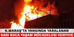 Kahramanmaraş'ta yangında yaralanan karı koca yaşam mücadelesi veriyor