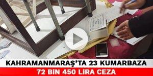 Kahramanmaraş'ta 23 kumarbaza 72 bin 450 lira ceza
