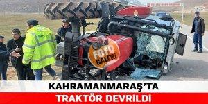 Kahramanmaraş'ta traktör devrildi