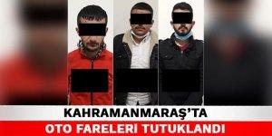 Kahramanmaraş'ta oto fareleri tutuklandı