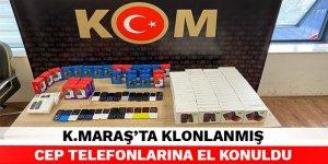 Kahramanmaraş'ta klonlanmış cep telefonlarına el konuldu