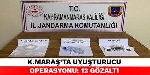 Kahramanmaraş'ta uyuşturucu operasyonu: 13 gözaltı