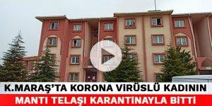 Kahramanmaraş'ta korona virüslü kadının mantı telaşı karantinayla bitti