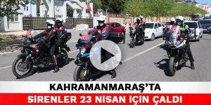 Kahramanmaraş'ta sirenler 23 Nisan için çaldı