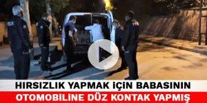 Kahramanmaraş'ta hırsızlık yapmak için babasının otomobiline düz kontak yapmış