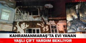 Kahramanmaraş'ta evi yanan yaşlı çift yardım bekliyor