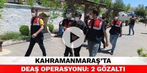 Kahramanmaraş'ta DEAŞ operasyonu: 2 gözaltı