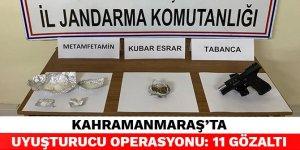 Kahramanmaraş'ta uyuşturucu operasyonu: 11 gözaltı