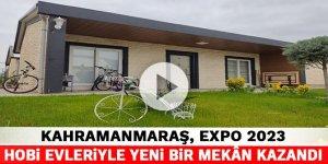 Kahramanmaraş, Expo 2023 Hobi Evleriyle yeni bir mekân kazandı