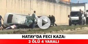 Hatay'da feci kaza: 3 ölü 4 yaralı