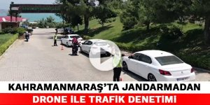 Kahramanmaraş jandarmadan drone ile trafik denetimi
