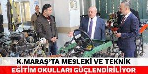 Kahramanmaraş'ta Mesleki ve Teknik Eğitim okulları güçlendiriliyor