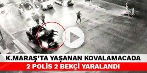 Kahramanmaraş'ta yaşanan kovalamacada 2 polis 2 bekçi yaralandı