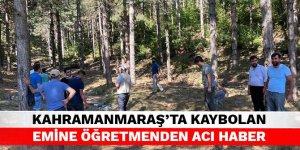 Kahramanmaraş'ta kaybolan Emine öğretmenden acı haber